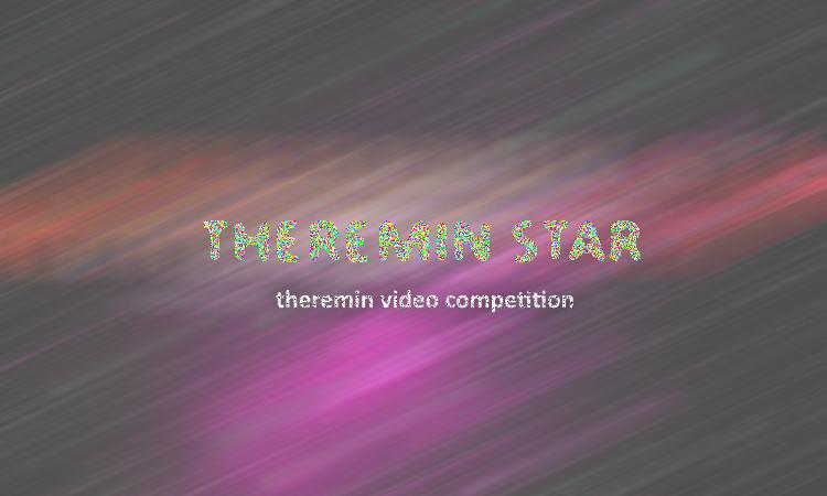THEREMIN-STAR международный конкурс терменвокс-видео